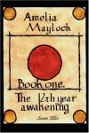 Amelia Maylock, book one; The 12th year awakening. (Amelia Maylock) - Jason Ellis