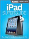 iPad Superguide - Macworld Editors, Serenity Caldwell, Jason Snell