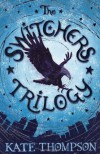 The Switchers Trilogy - Kate Thompson