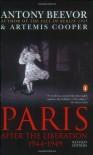 Paris: After the Liberation 1944-1949 - Antony Beevor, Artemis Cooper