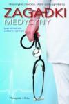 Zagadki medycyny. Niezwykłe choroby, które szokują lekarzy -