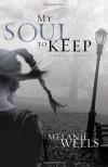My Soul to Keep - Melanie Wells