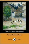 The Old Gray Homestead - Frances Parkinson Keyes