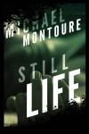 Still Life - Michael Montoure
