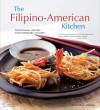 The Filipino-American Kitchen: Traditional Recipes, Contemporary Flavors - Jennifer M. Aranas, Michael Lande, Brian Briggs, Michael Land