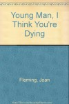 Young Man, I Think You're Dying - Joan Fleming