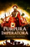 Purpura Imperatora - Jarosław Błotny