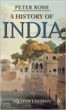 A History of India - Peter Robb