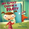 My Closet Threw a Party - Robyn Parnell, Jimmy Pickering