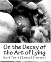 On the Decay of the Art of Lying -