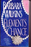Elements Of Chance - Barbara Wilkins