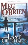 The Last Cheerleader - Meg O'Brien