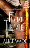 Flame Thrower - Alice Wade