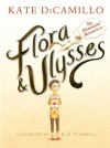 Flora and Ulysses: The Illuminated Adventures - K.G. Campbell, Kate DiCamillo