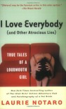 I Love Everybody (and Other Atrocious Lies) - Laurie Notaro