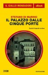 Il Palazzo dalle Cinque Porte (Il Giallo Mondadori) - Stefano Di Marino