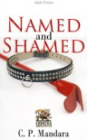 Named and Shamed - C.P. Mandara