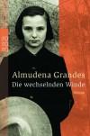 Die wechselnden Winde : Roman - Almudena Grandes, Claudia Wuttke, Petra Strien, Stefanie Gerhold