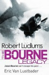 The Bourne Legacy  - Eric Van Lustbader