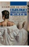 Spirits in the Wires - Charles de Lint