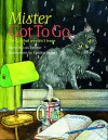 Mister Got to Go: The Cat That Wouldn't Leave - Lois Simmie, Cynthia Nugent