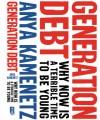 Generation Debt - Anya Kamenetz