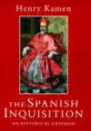 The Spanish Inquisition - Henry Kamen