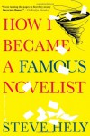 How I Became a Famous Novelist - Steve Hely