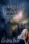 Angel Unborn (Deadly Sins) - Andris Bear