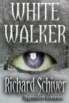 White Walker - Richard Schiver