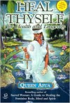 Heal Thyself: For Health and Longevity - Queen Afua
