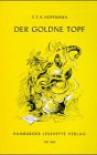 Der Goldene Topf: Ein Märchen Aus Der Neuen Zeit - E.T.A. Hoffmann