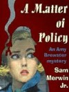 A Matter of Policy [An Amy Brewster Mystery] - Sam Merwin Jr.