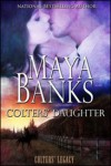 Colters' Daughter (Colters' Legacy, #3) - Maya Banks
