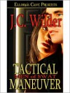 Tactical Maneuver - J.C. Wilder
