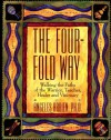 The Four-Fold Way: Walking the Paths of the Warrior, Teacher, Healer, and Visionary - Angeles Arrien