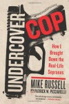 Undercover Cop: How I Brought Down the Real-Life Sopranos - Mike  Russell, Patrick W. Picciarelli