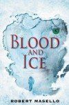 Blood and Ice - Robert Masello