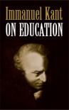 On Education - Immanuel Kant, Annette Churton