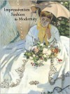 Impressionism, Fashion, and Modernity - Gloria Groom