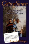 Getting Simon: Two Gay Doctors' Journey to Fatherhood - Kenneth B. Morgen