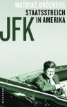 JFK Staatsstreich in Amerika - Mathias Bröckers