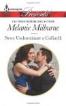 Never Underestimate a Caffarelli (Harlequin Presents) - Melanie Milburne