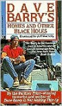 Homes and Other Black Holes - Dave Barry