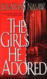 The Girls He Adored - Jonathan Nasaw