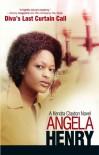 Diva's Last Curtain Call - Angela Henry