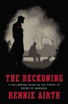 The Reckoning: A John Madden Novel by the Author of River of Darkness - Rennie Airth