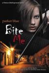 Bite Me  - Parker Blue