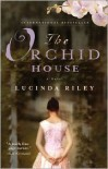 The Orchid House - Lucinda Riley