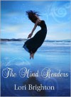 The Mind Readers, Book 1 - Lori Brighton